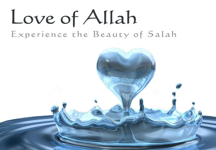 Love of Allah – Beauty of Salah